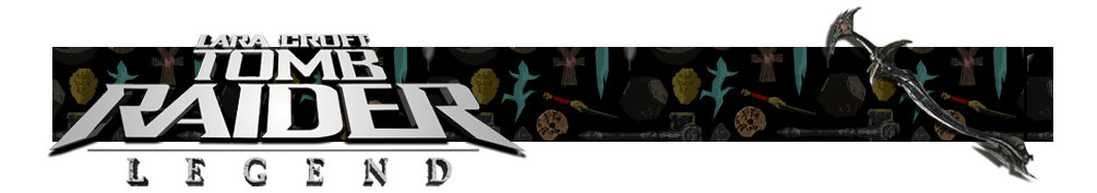 A banner with a collage of artifacts from Tomb Raider games in the background. The Tomb Raider Legend logo is on the left and on the right is a render of the Excalibur artifact.