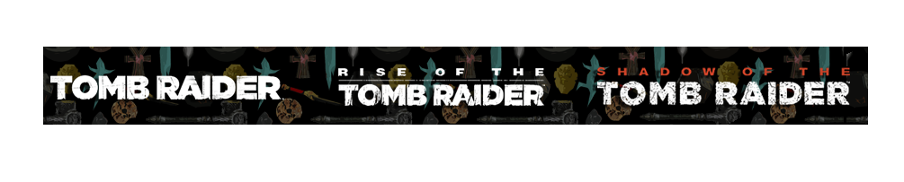 A graphic with the Tomb Raider, Rise of the Tomb Raider, and Shadow of the Tomb Raider logos. There are various artifacts on the banner background behind them.