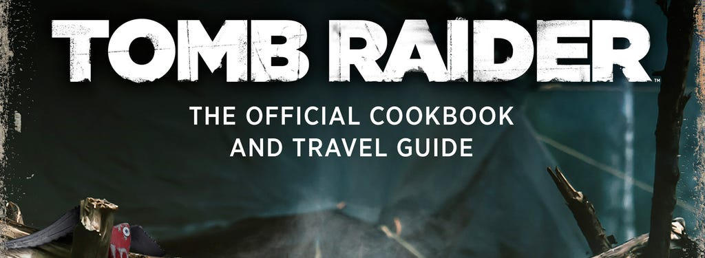 A crop image of the upcoming Tomb Raider cookbook and travel guide