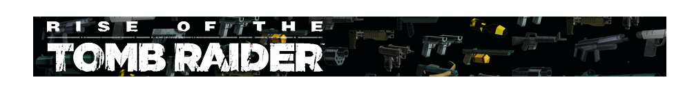 A banner featuring a collage of Tomb Raider weapons and the Rise of the Tomb Raider logo on the left side.