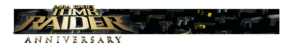 A banner featuring a collage of Tomb Raider weapons and the Tomb Raider Anniversary logo on the left side.