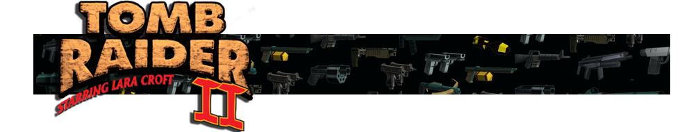 A banner featuring a collage of Tomb Raider weapons and the Tomb Raider II logo on the left side.