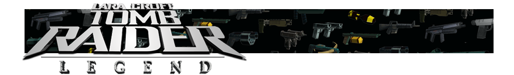 A banner featuring a collage of Tomb Raider weapons and the Tomb Raider Legend logo on the left side.