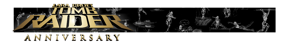 A banner with the Tomb Raider Anniversary logo and various Renders of Lara Croft poses