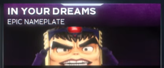 """""""In your dreams epic nameplate"""""""